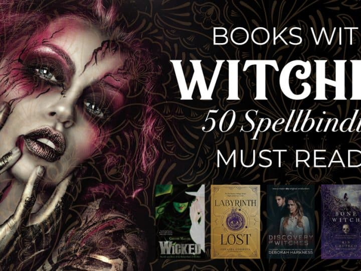 Books With Witches: 50 Spellbinding Titles