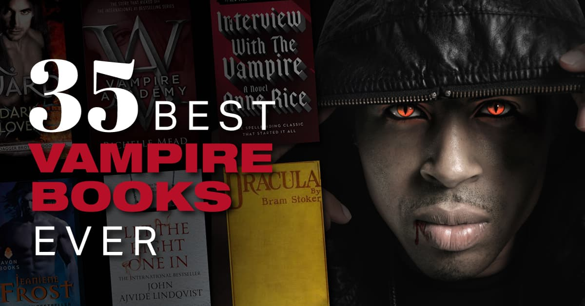 Best Vampire Books Ever: 35 Must Read Titles!