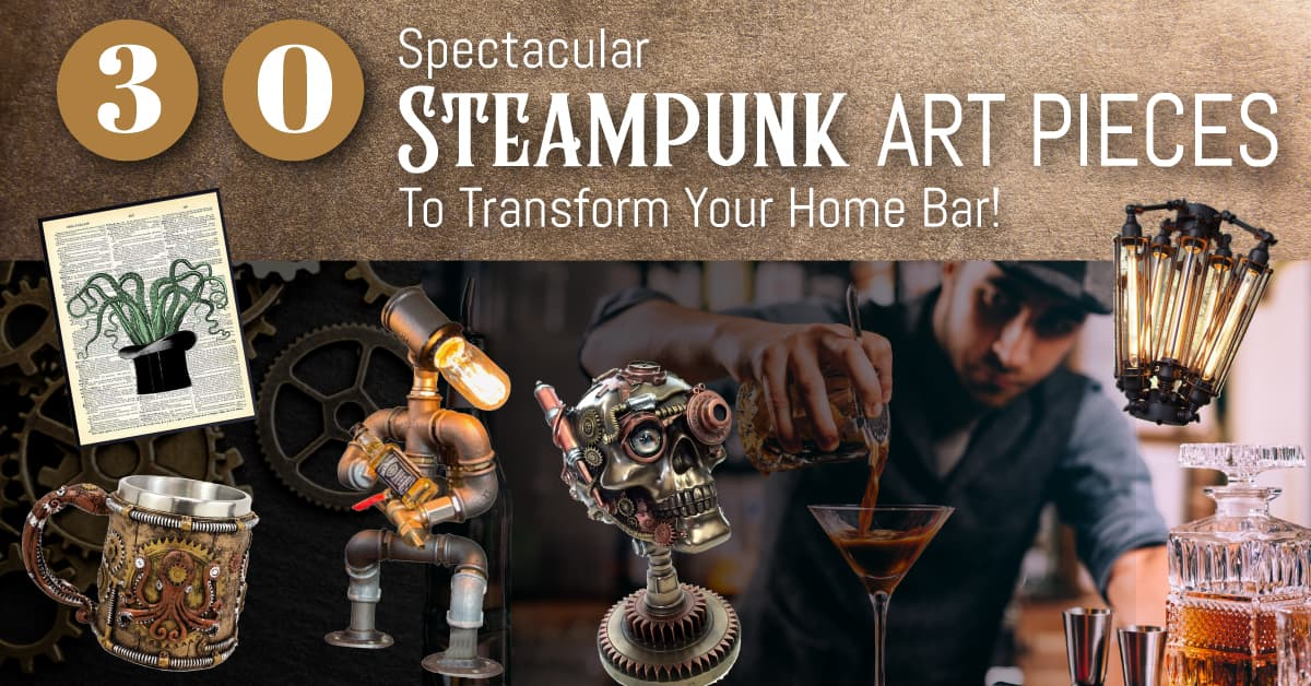 30 Spectacular Steampunk Art Pieces To Transform Your Home Bar!