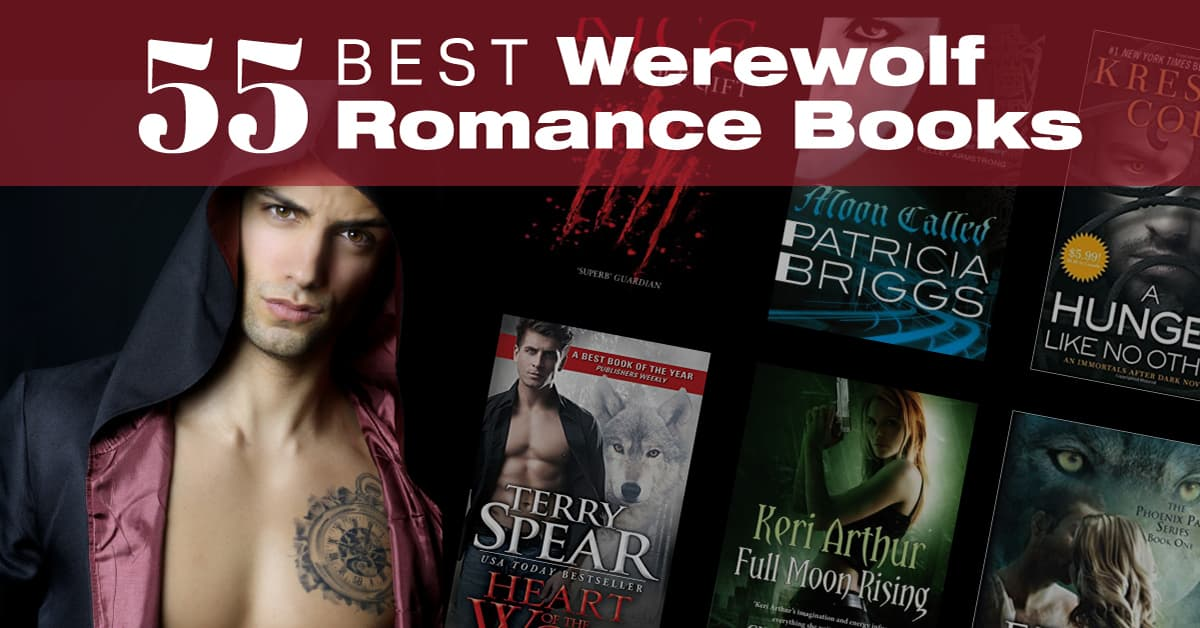 Top 55 Steamy, Must Read Werewolf Romance Books