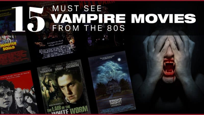 Vampire Movies From The 80s: 15 Must See Flicks