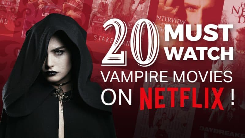 20 Must Watch Vampire Movies On Netflix
