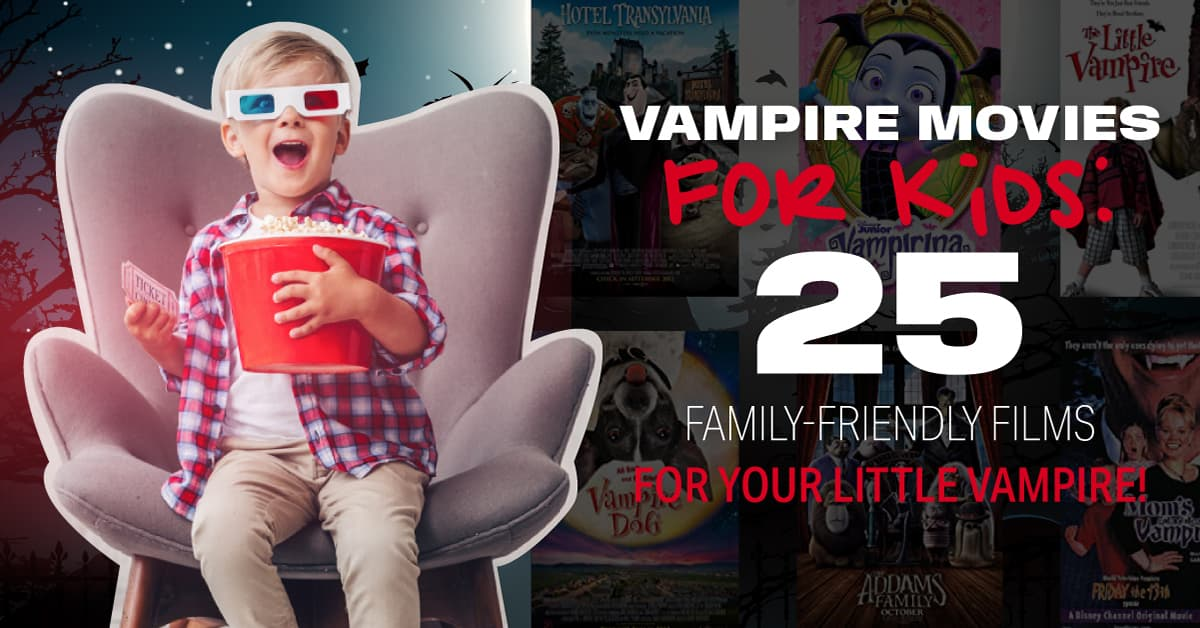Vampire Movies For Kids! 25 Family-Friendly Films