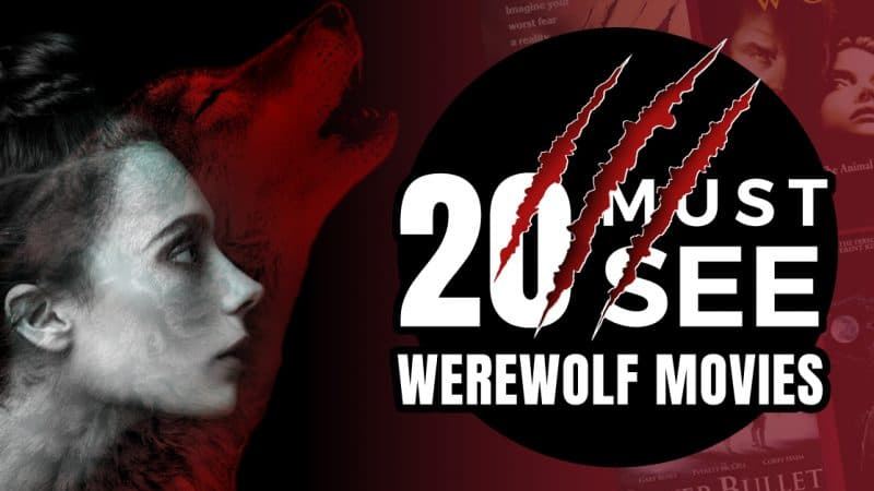 Best Werewolf Movies: 20 Must See Films!